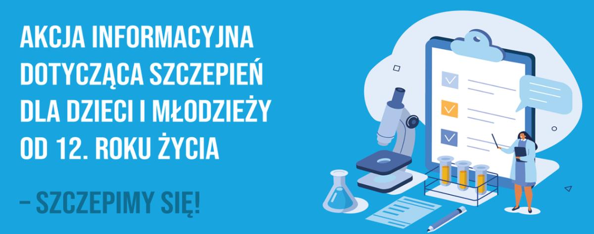 Niebieska grafika z ilustracją o tematyce medycznej i tekstem obok: Akcja informacyjna dotycząca szczepień dla dzieci i młodzieży od 12. roku życia i szczepimy się!